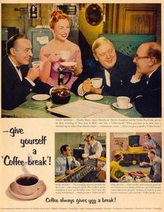 Give Yourself a Coffee-Break (1952). People took time for coffee long before this, but the Pan American Coffee Bureau named it.
