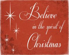 Believe in the spirit of Christmas