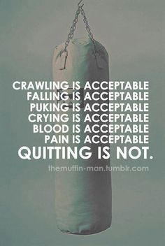 Quitting is not acceptable quotes quote pain crying blood fitness workout motivation exercise motivate fitness quote fitness quotes workout quote workout quotes exercise quotes quitting Sport Motivation, Fitness Motivation, Fitness Quotes, Weight Loss Motivation, Fitness Goals, Exercise Motivation, Workout Quotes, Fitness Diet, Boxing Fitness