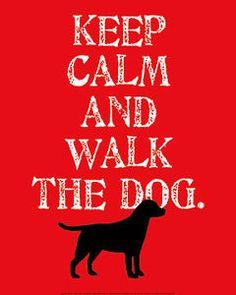 LABRADOR RETRIEVER BLACK GUNDOG DOG FINE ART PRINT - Keep Calm and Walk the Dog | eBay