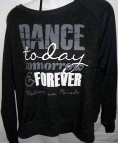 dance today, tomorrow, forever sweatshirt