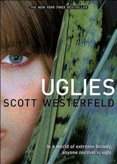 Uglies (Uglies, #1) by Scott Westerfeld. University Library / Children and Young Adult Collection PZ 7 W5197 Ugl 2005