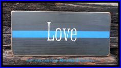 Love Police Officer Thin Blue Line Wooden by MoonlightPrimitives