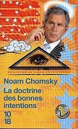 La doctrine des bonnes intentions - Noam Chomsky