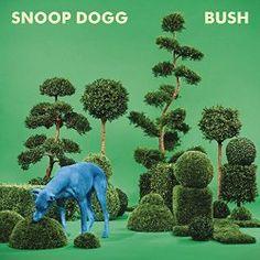 Bush by Snoop Dogg (15 of 50 albums)
