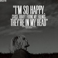 I& Sorry Kurt Cobain Quotes Nirvana Nirvana Quotes, Nirvana Lyrics, Kurt Cobain Frases, Nirvana Kurt Cobain, I Love Music, Music Is Life, Lyric Quotes, Funny Quotes, Really Good Quotes