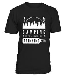 Camping Drinking Shirt  niece#tshirt#tee#gift#holiday#art#design#designer#tshirtformen#tshirtforwomen#besttshirt#funnytshirt#age#name#october#november#december#happy#grandparent#blackFriday#family#thanksgiving#birthday#image#photo#ideas#sweetshirt#bestfriend#nurse#winter#america#american#lovely#unisex#sexy#veteran#cooldesign#mug#mugs#awesome#holiday#season#cuteshirt