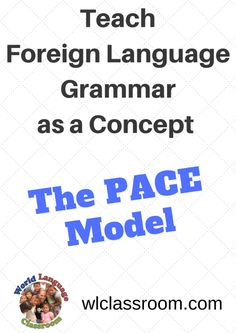 The PACE MODEL is a very effective way to use one of the ACTFL Core Practices, which is to teach grammar as a concept and to use the structures in context. Essentially this means that students sho…