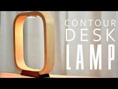DIY Contour LED DESK Lamp - YouTube