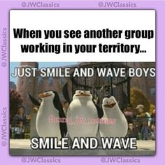 When you see another group working in your territory. Just smile and wave boys. Smile and wave. Jw Meme, Jw Jokes, Funny Jokes, Jw Funny, Funny Stuff, Hilarious, Smile And Wave, Just Smile, Jehovah's Witnesses Humor