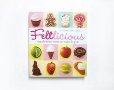 Feltlicious Needle Felting Book