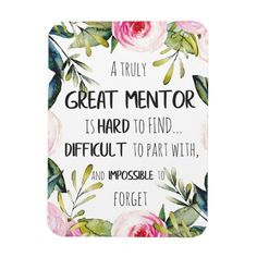 Shop Truly Great mentor Gift Mentor Appreciation Quote Magnet created by ArtShopPoland. Gift For Coworker Leaving, Goodbye Gifts For Coworkers, Leaving Gifts, Goodbye Coworker, Farewell Gift For Coworker, Principal Appreciation, Nurse Appreciation Gifts, Appreciation Quotes, Employee Appreciation