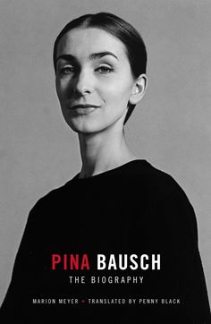"""Read """"Pina Bausch - The Biography The Biography"""" by Marion Meyer available from Rakuten Kobo. The first-ever biography in English of Pina Bausch: perhaps the most influential choreographer of the twentieth century. Pina Bausch, Biography To Read, Music Essay, Art Psychology, Best Biographies, Page Turner, Latest Books, Penny Black, Photography Women"""