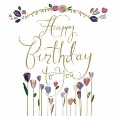 Happy Birthday to you.wishing you a beautiful day! Happy Birthday Tag, Birthday Pins, Happy Birthday Pictures, Birthday Snacks, Happy Birthday Quotes, Happy Birthday Greetings, Birthday Messages, Flower Birthday, Bday Cards