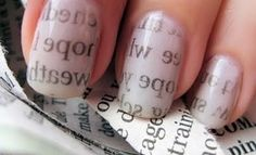 Newspaper nails: Apply white base coat, soak nail in rubbing alcohol for 5 sec. Press piece of newspaper onto nails for about 15 sec. Peel off and you got some pretty sweet nails :)