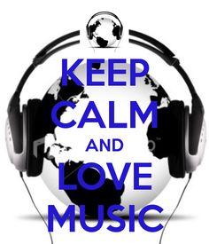 KEEP CALM AND LOVE MUSIC