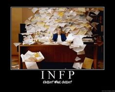 { INFP } I don't see any clutter…