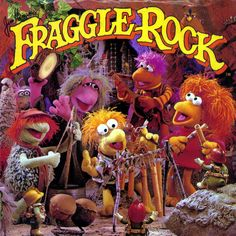 ......Down in Fraggle Rock.