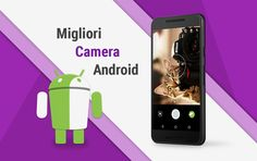 awesome Migliori App Fotocamera Android ITA da TuttoAndroid | n.5 Check more at http://gadgetsnetworks.com/migliori-app-fotocamera-android-ita-da-tuttoandroid-n-5/