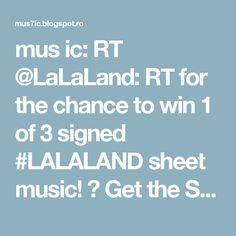 mus ic: RT @LaLaLand: RT for the chance to win 1 of 3 signed #LALALAND sheet music! 🎶 Get the Score: https://t.co/gqJE0W9EU1 (U.S. Only,… https://t.co/vRVJTNMOYB