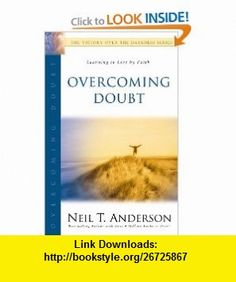 Overcoming Doubt The Victory Over the Darkness Series (9780830732548) Neil T. Anderson , ISBN-10: 0830732543  , ISBN-13: 978-0830732548 ,  , tutorials , pdf , ebook , torrent , downloads , rapidshare , filesonic , hotfile , megaupload , fileserve