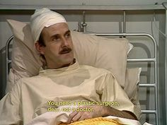 "You tend to be brutally honest. | 23 Ways You're Definitely Basil Fawlty From ""Fawlty Towers"""