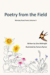 Poetry from the Field (Monday Road Poetry) (Volume Pop Book, Book 1, Poetry Collection, Fields, Author, Nature, Writers, The Great Outdoors, Mother Nature