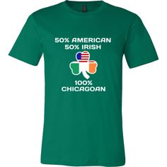 "Saint Patrick's Day - "" 100 % Chicago Irish "" - custom made  funny t-shirts."