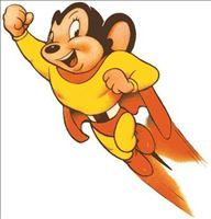 "Mighty Mouse  ""Here I come to save the day!"""