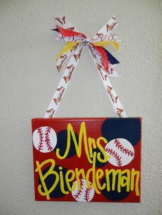 I had this sign made for my daughter's teacher who is a huge Cardinals fan. Baseball Classroom Sign by bethanygetz on Etsy, $25.00