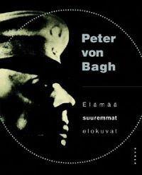 Peter von Bagh: Elämää suuremmat elokuvat - Sata elokuvaa, joista aloittaa elokuvahistorian harrastaminen.