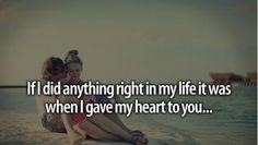 When I gave my heart to you.