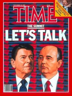 Time - Ronald Reagan and Mikhail Gorbachev - Nov. 18, 1985 - Ronald Reagan - Mikhail Go