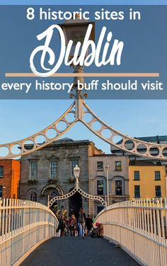 8 Historic Sites in Dublin Every History Buff Should Visit What to do in Dublin History of Ireland Museums in Dublin Half penny bridge Best travel tips for Dublin Backpacking Europe, Europe Travel Tips, European Travel, Travel Guides, Travel Destinations, Travel Hacks, Traveling Europe, Travel Plan, Travelling