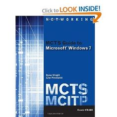 Amazon.com: MCTS Guide to Microsoft Windows 7 (Exam # 70-680) (Networking (Course Technology)) (9781111309770): Byron Wright, Leon Plesniarski: Books