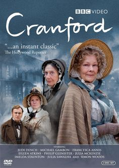 """Cranford: One of my favorites. """"A voyage to the reclusive town of Cranford is a richly rewarding experience. The combination of jaunty humor, small-town community spirit, and thrumming emotional undercurrents result in a captivating small-screen experience that rivals that of any large-screen production."""""""