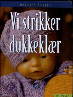 Beautiful Norwegian quality doll knitting patterns, every doll's dream website Knitting Dolls Clothes, Doll Clothes, Doll Patterns, Knitting Patterns, Crochet Baby, Knit Crochet, Bitty Baby, Baby Born, Pattern Books