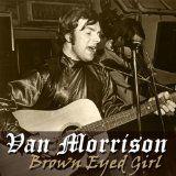 Brown Eyed Girl - Van Morrison. My daddy-daughter dance song :)