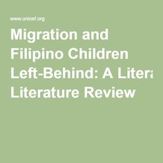 Migration and Filipino Children Left-Behind: A Literature Review
