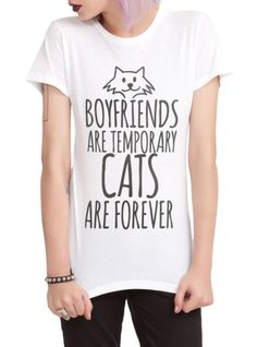 """Fitted white tee with feline design that reads """"Boyfriends are temporary - cats are forever."""""""
