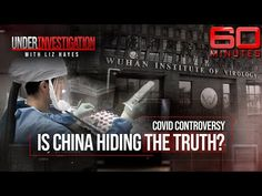 Was COVID-19 made inside a Chinese lab? | Under Investigation - YouTube