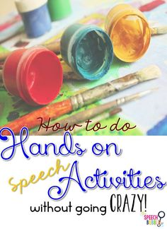 Tips on how to do more fun, hands on, crafty activities in speech without going crazy about the mess and clean up.
