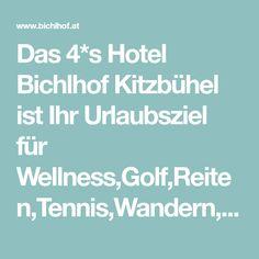 Das 4*s Hotel Bichlhof Kitzbühel ist Ihr Urlaubsziel für Wellness,Golf,Reiten,Tennis,Wandern,Skitouren & Skifahren in einer der schönsten Regionen Tirols.