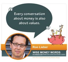 """Every conversation about money is also about values."" ~Ron Lieber 
