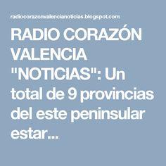 """RADIO CORAZÓN VALENCIA  """"NOTICIAS"""": Un total de 9 provincias del este peninsular estar..."""