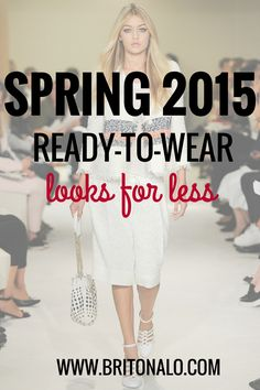 Spring 2015- Ready-to-Wear Looks for Less www.britonalo.com