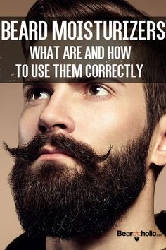 Beard Grooming: Moisturizers - What Are And How To Use Them at Beardoholic.com