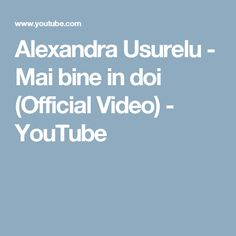 Alexandra Usurelu - Mai bine in doi (Official Video) - YouTube
