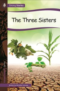 The Three Sisters, 2016) - First Nations & Indigenous Kids Books - Strong Nations
