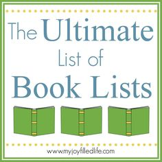 B is for Books - The Ultimate List of Book Lists {The ABCs of Homeschooling} - My Joy-Filled Life